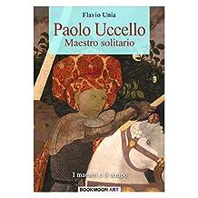 Paolo Uccello: Maestro solitario (Bookmoon Art Vol. 2) (Italian Edition)