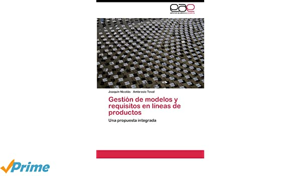 Gestión de modelos y requisitos en líneas de productos: Una propuesta integrada (Spanish Edition): 9783844335309: Computer Science Books @ Amazon.com