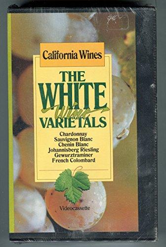 California Wines - The White Wine Varietals - Chardonnay, Sauvignon Blanc, Chenin Blanc, Johannisberg Riesling, Gerwurztraminer, French Colombard [VHS]