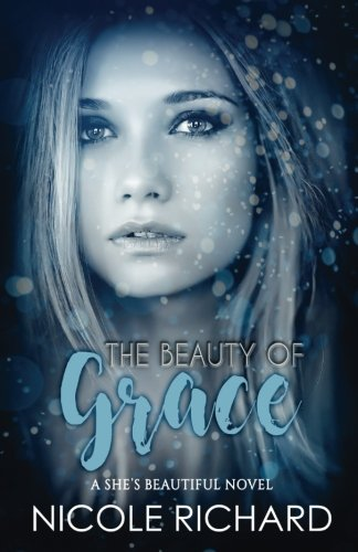 The Beauty of Grace (She's Beautiful Series) (Volume 1)
