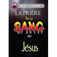 La Priere par le Sang de Jesus (French Edition)