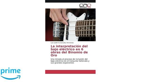 La interpretación del bajo eléctrico en 6 obras del Binomio de Oro: Una mirada al proceso de inclusión del bajo eléctrico en el Conjunto Vallenato y sus ...