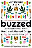 Buzzed: The Straight Facts About the Most Used and Abused Drugs from Alcohol to Ecstasy (Third Edition), Cynthia Kuhn, Scott Swartzwelder, Wilkie Wilson, 0393329852