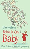 Bring It On, Baby, Zoe Williams, 0852652054