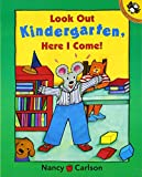 Look Out Kindergarten, Here I Come (Picture Puffins)