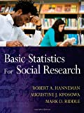 Basic Statistics for Social Research, Hanneman, Robert A. and Kposowa, Augustine J., 0470587989