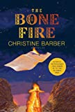 The Bone Fire: A Mystery