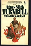 Golden Journey, Agnes S. Turnbull, 0380001543