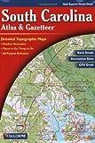 South Carolina Atlas and Gazetteer (South Carolina Atlas & Gazetteer)