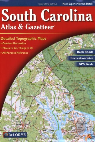South Carolina Atlas & Gazetteer (Delorme Atlas & Gazetteer)
