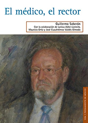 Descargar Libro El Medico, El Rector Guillermo Soberon