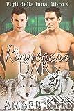 Rinnegare Dare (Figli della luna Vol. 4) (Italian Edition)