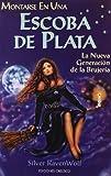 Montarse en una Escoba de Plata, Silver Raven Wolf and SILVER RAVENWOLF, 8477209987