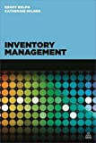 Inventory Management, Relph, Geoff and Milner, Catherine, 0749473681