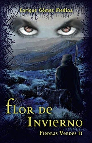 Flor de invierno: Libro juvenil de Aventuras, Suspense y Fantasía (a partir de 12 años) (Piedras Verdes nº 2) (Spanish Edition)