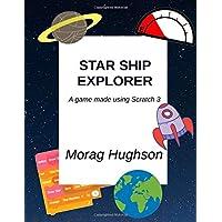 Star Ship Explorer: A game made using Scratch