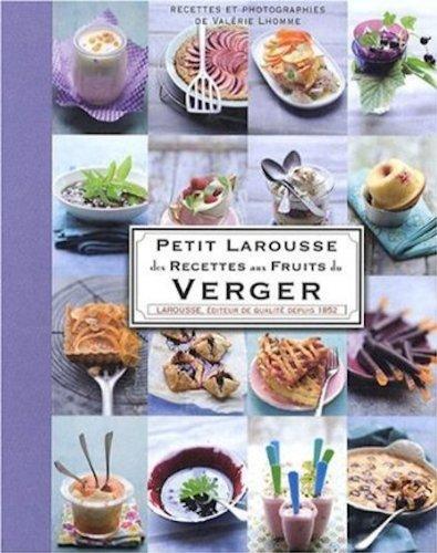 - Petit Larousse des Recettes aux Fruits du Verger (French Edition)