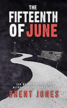 The Fifteenth of June by [Jones, Brent]