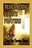 Remembering Mama's Prayers, Mary Ann Harring-Duhart, 1257906429