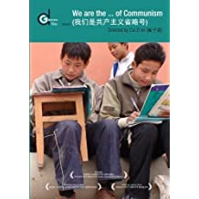 We Are the... of Communism (Wo Men Shi Gong Chan Zhu Yi Sheng Lue) (Institutional Use) by Cui Zi'en