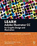 img - for Learn Adobe Illustrator CC for Graphic Design and Illustration: Adobe Certified Associate Exam Preparation (Adobe Certified Associate (ACA)) book / textbook / text book