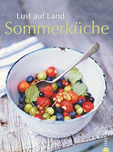 Lust auf Land - Sommerküche: Amazon.de: Bücher