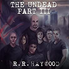 The Undead: Part 3 Audiobook by R R Haywood Narrated by Dan Morgan
