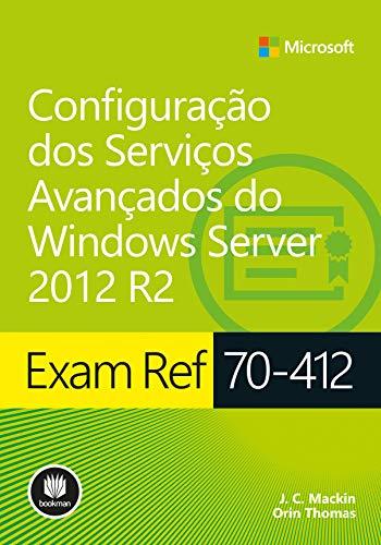 Exam Ref 70-412: Configuração Dos Serviços Avançados do Windows Server 2012 R2