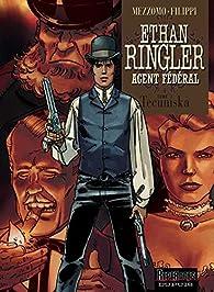 Ethan Ringler, Agent Fédéral, tome 1 : Tecumska par Gilles Mezzomo