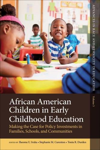 Search : African American Children in Early Childhood Education: Making the Case for Policy Investments in Families, Schools, and Communities (Advances in Race and Ethnicity in Education)