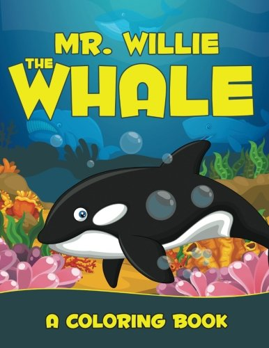 Read Online Mr. Willie the Whale (A Coloring Book) ebook