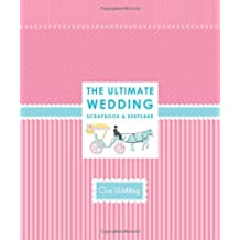 The Ultimate Wedding Scrapbook