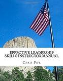 Effective Leadership Skills Instructor Manual, Chris Fife, 1495483452