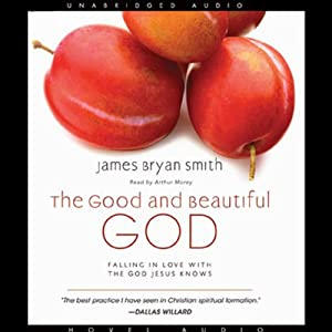 The Good and Beautiful God Audiobook