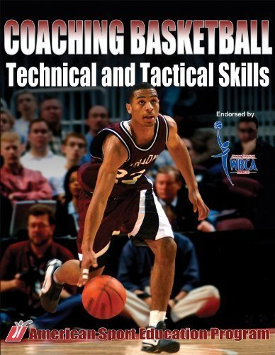Coaching Basketball Technical and Tactical Skills 1st (first) Edition by American Sport Education Program published by Human Kinetics (2006)