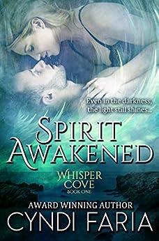 Spirit Awakened (Whisper Cove Book 1) by [Faria, Cyndi]