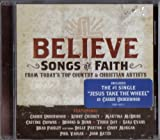 Believe Songs Of Faith From Today's Top Country & Christian Artists