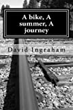 img - for A bike, A summer, A journey book / textbook / text book