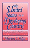 img - for The United States as a Developing Country: Studies in U.S. History in the Progressive Era and the 1920s book / textbook / text book
