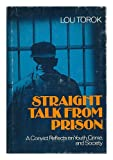 Straight Talk from Prison : A Convict Reflects on Youth, Crime, and Society, Torok, Lou, 0877051364