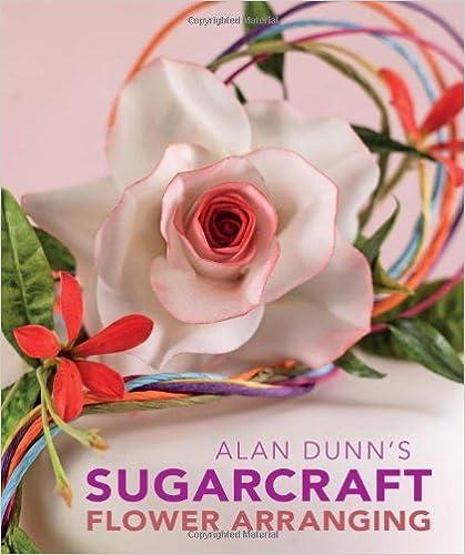 Alan Dunns Sugarcraft Flower Arranging