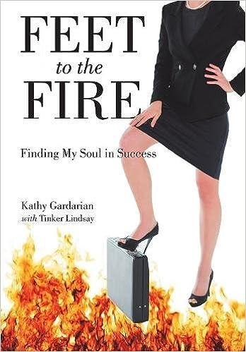 c94a6c103f7d Feet to the Fire  Finding My Soul in Success  Kathy Gardarian ...
