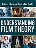 Understanding Film Theory 2011th Edition
