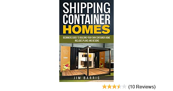Amazon.com: Shipping Container Homes: Beginners guide to building ...