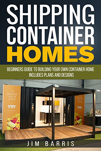 Shipping container homes beginners guide to building your own container home includes plans for Design your own shipping container home
