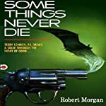 Some Things Never Die | Robert Morgan