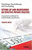Setting up and Maintaining an Effective Private Practice, Phillipa Weitz, 1855754258