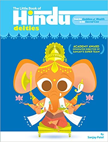 The Little Book of Hindu Deities: From the Goddess of Wealth to the