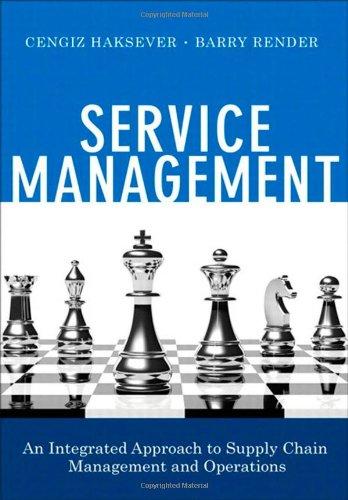 Service Management: An Integrated Approach to Supply Chain Management and Operations (FT Press Operations Management)