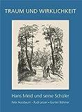 Hans Meid und seine Schüler - Traum und Wirklichkeit: Felix Nussbaum, Rudi Lesser, Gunter Böhmer